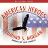 American Heroes (Unabridged), by Edmund Morgan
