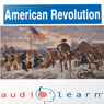 The American Revolution AudioLearn Follow Along Manual (AudioLearn US History Series) (Unabridged), by AudioLearn Editors