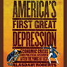 Americas First Great Depression: Economic Crisis and Political Disorder After the Panic of 1837 (Unabridged) Audiobook, by Alasdair Roberts