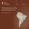 The Americas in the Revolutionary Era Audiobook, by The Great Courses