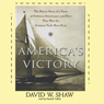 Americas Victory: How a Team of Ordinary Americans Won the Greatest Yacht Race Ever (Unabridged), by David W. Shaw