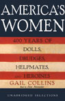 Americas Women: 400 Years of Dolls, Drudges, Helpmates, and Heroines (Unabridged Selections) (Unabridged), by Gail Collins