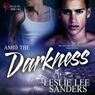Amid the Darkness: Refuge Inc., Book 2 (Unabridged) Audiobook, by Leslie Lee Sanders