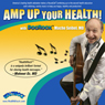 Amp Up Your Health (Unabridged) Audiobook, by Dr. Mache Seibel