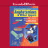 Amphetamines and Other Uppers (Unabridged), by Linda Bayer