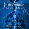 The Amulet: A Faedra Bennett Custodian Novel, Book 1 (Unabridged) Audiobook, by Alison Pensy