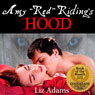 Amy Red Ridings Hood (Unabridged), by Liz Adams