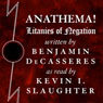 Anathema!: Litanies of Negation (Unabridged), by Benjamin DeCasseres