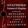 Anathema!: Litanies of Negation (Unabridged) Audiobook, by Benjamin DeCasseres