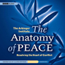 The Anatomy of Peace: Resolving the Heart of Conflict (Unabridged), by Arbinger Institute