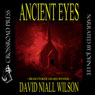 Ancient Eyes (Unabridged), by David Niall Wilson