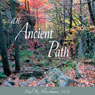 An Ancient Path: Talks on Vipassana Meditation as Taught by S. N. Goenka, by Paul R. Fleischman