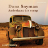 Anderkant die scrap (On the Other Side of Scrap) (Unabridged), by Mr Dana Snyman