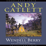 Andy Catlett: Early Travels: A Novel (Unabridged) Audiobook, by Wendell Berry