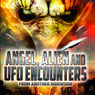 Angel, Alien and UFO Encounters from Another Dimension Audiobook, by Reality Entertainment