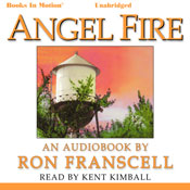 Angel Fire (Unabridged) Audiobook, by Ron Francell