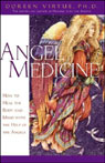 Angel Medicine: How to Heal the Body and Mind with the Help of Angels, by Doreen Virtu
