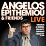 Angelos Epithemiou and Friends Live Audiobook, by Angelos Epithemiou