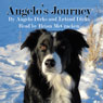 Angelos Journey: A Border Collies Quest for Home (Unabridged), by Leland Dirks