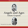 Angels and Ages: A Short Book About Darwin, Lincoln, and Modern Life (Unabridged), by Adam Gopnik
