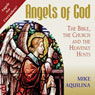 Angels of God: The Bible, the Church and the Heavenly Hosts (Unabridged) Audiobook, by Mike Aquilina