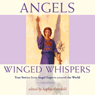 Angels: Winged Whispers: True Stories from Angel Experts Around the World (Unabridged) Audiobook, by Sophia Fairchild