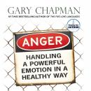 Anger: Handling a Powerful Emotion in a Healthy Way (Unabridged) Audiobook, by Gary Chapman