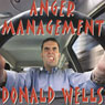 Anger Management: A Short Story (Unabridged), by Donald Wells