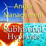 Anger Management with Subliminal Affirmations: Release Rage & Control Your Temper, Solfeggio Tones, Binaural Beats, Self Help Meditation Hypnosis Audiobook, by Subliminal Hypnosis