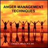 Anger Management Techniques: Gain Quick Relief and Lasting Control With Methods That Work (Unabridged), by William G. DeFoore