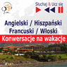 Angielski, Hiszpanski, Niemiecki, Francuski, Wloski - Konwersacje na wakacje (Conversation on Vacation) Audiobook, by Dorota Guzik