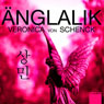 anglalik (She Looks Like an Angel) (Unabridged), by Veronica Von Schenck