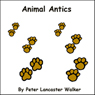 Animal Antics (Unabridged) Audiobook, by Peter Walker