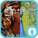 Animal Attraction for Men and Women: Hypnosis & Subliminal (Unabridged) Audiobook, by Erick Brown Hypnosis