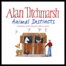 Animal Instincts Audiobook, by Alan Titchmarsh