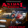 Animal Kingdom: An Apocalyptic Novel (Unabridged) Audiobook, by Iain Rob Wright