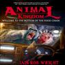 Animal Kingdom: An Apocalyptic Novel (Unabridged), by Iain Rob Wright
