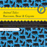Animal Tales: Raccoon, Bear & Coyote (Unabridged) Audiobook, by Melody Warnick