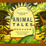 Animal Tales (Unabridged), by Naomi Adler