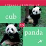 Animals Growing Up: Cub to Panda (Unabridged) Audiobook, by Jason Cooper