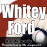 Ann Liguoris Audio Hall of Fame: Whitey Ford (Unabridged), by Whitey Ford