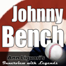 Ann Liguoris Audio Hall of Fame: Johnny Bench, by Johnny Bench