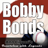 Ann Liguoris Audio Hall of Fame: Barry Bonds, by Barry Bonds