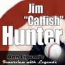 Ann Liguoris Audio Hall of Fame: Jim Catfish Hunter Audiobook, by Jim Catfish Hunter