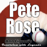 Ann Liguoris Audio Hall of Fame: Pete Rose (Unabridged) Audiobook, by Pete Rose