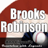 Ann Liguoris Audio Hall of Fame: Brooks Robinson, by Brooks Robinson