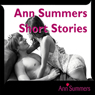 Ann Summers Short Story Collection, Includes: Down and Dirty, Good Vibrations, Car-ma Sutra, Tough Love and Fruity Fun (Unabridged), by Ann Summers