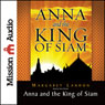 Anna and the King of Siam: The Book That Inspired the Musical and Film The King and I (Unabridged) Audiobook, by Margaret Landon