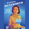 Anna, Where Are You?: A Miss Silver Mystery (Unabridged), by Patricia Wentworth