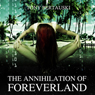 The Annihilation of Foreverland (Unabridged) Audiobook, by Tony Bertauski